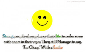 Behavior Quotes-Thoughts-Strong people-Life-Tears-Eyes-Smile