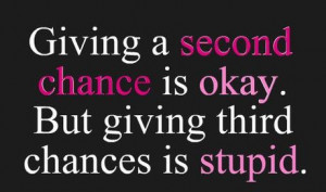 Giving a second chance is okay