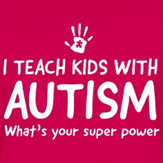 teach kids with autism. What's your superpower Women's T-Shirts