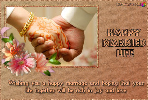 Wishing you a happy marriage and hoping that your life