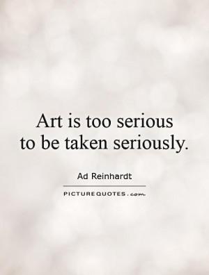 Art Quotes Serious Quotes Ad Reinhardt Quotes