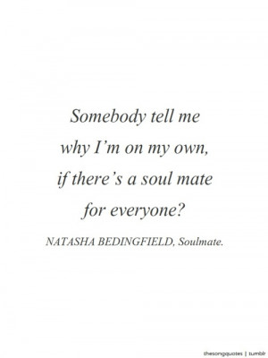 Soulmate Quotes For Him Tumblr Natasha bedingfield, soulmate.