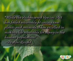 While the Endangered Species Act has failed miserably at saving rare ...