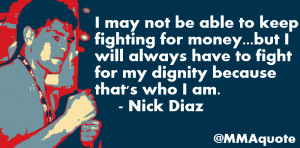 ... blogspot.comMotivational Quotes from MMA, UFC & More: Nick Diaz Quotes