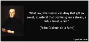 More Pedro Calderon de la Barca Quotes
