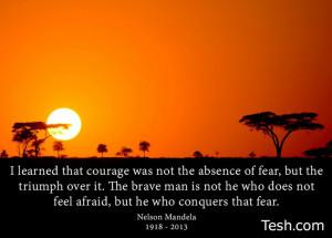 courage #nelsonmandela #conquerfear #wisdom