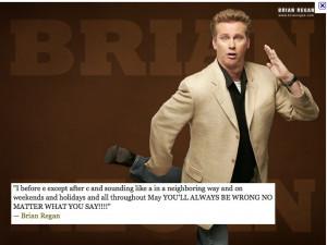 Brian Regan--funniest quote ever!..if you're a teacher and appreciate ...