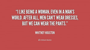 quote-Whitney-Houston-i-like-being-a-woman-even-in-167970.png