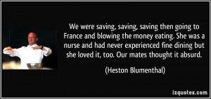 We were saving, saving, saving then going to France and blowing the ...