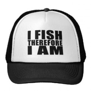 Funny Fishing Quotes Jokes I Fish Therefore I am Mesh Hat
