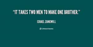 quote-Israel-Zangwill-it-takes-two-men-to-make-one-37473.png
