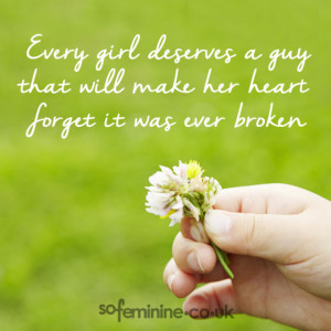 every girl deserves a guy that will make her heart