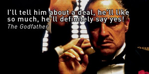 ... about a deal, hell like so much, hell definitely say yes The Godfather