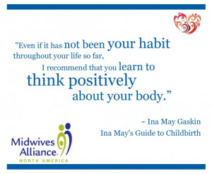 ... Quotes, Births Quotes, Ina May Gaskin, Positive Births Affirmations