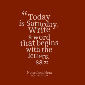 Saturday Quotes For Facebook Quotes picture: today is