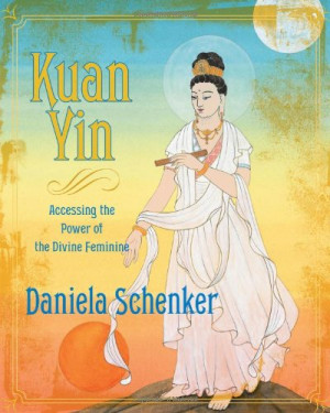 Kuan Yin of the Divine Feminine Power the Accessing