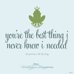 The Princess and the Frog quote, I love it.