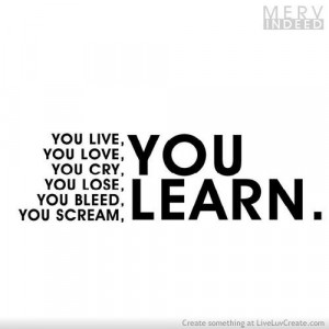advice, cute, life, love, pretty, quote, quotes, we learn