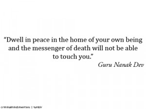"... Death Will Not Be Able To Touch You "" - Guru Nanak Dev ~ Sikhism"