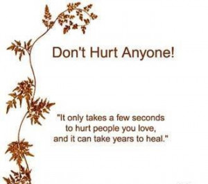 don't hurt anyone