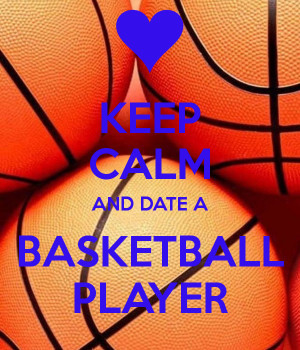 keep-calm-and-date-a-basketball-player-120.png