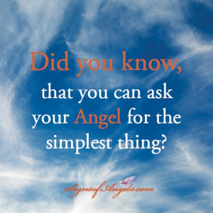 Did you know, that you can ask your Angel for the simplest thing?