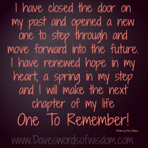 have closed the door on my past and opened a new