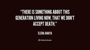 There is something about this generation living now, that we don't ...