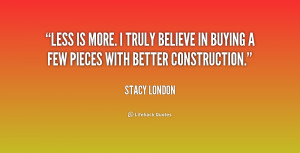 quote-Stacy-London-less-is-more-i-truly-believe-in-198452_1.png