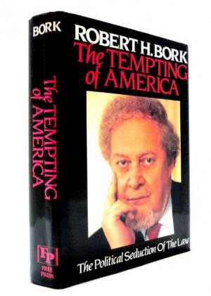 Robert Bork Quotes