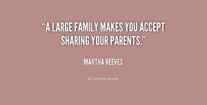 """large family makes you accept sharing your parents."""""""