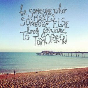 be someone Beautiful Best Friend Quotes