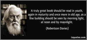 book should be read in youth, again in maturity and once more in old ...