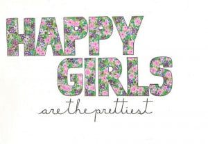 Happy Girls Are the Prettiest""