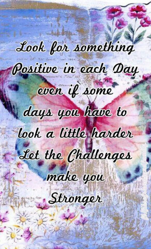 look-for-something-positive-each-day-motivational-quotes-sayings ...
