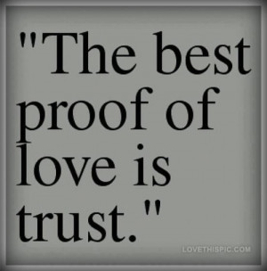 love it the best proof of love is trust