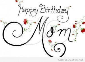 Happy Birthday Quotes For Mom Facebook ~ Happy Birthday Mom Quotes For ...