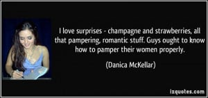 love surprises - champagne and strawberries, all that pampering ...