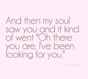 love_quotes_quote_soulmate_found_you_phrases ...