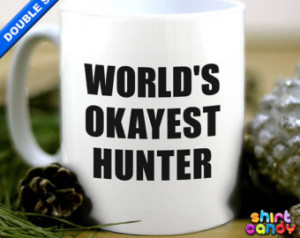 World's Okayest Hunter Funny Hunting Gift Mug Cup For Him Coffee Tea ...