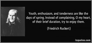 ... Like The Days Of Spring Instead Of Complaining… - Friedrich Ruckert