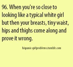 ... latina pride so true hispanic girl problems hispanic girls problems