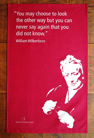 William Wilberforce tea towel with inspirational quote
