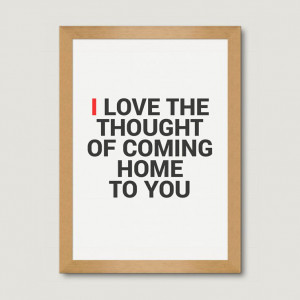 Coming Home To You Quotes Of coming home to you