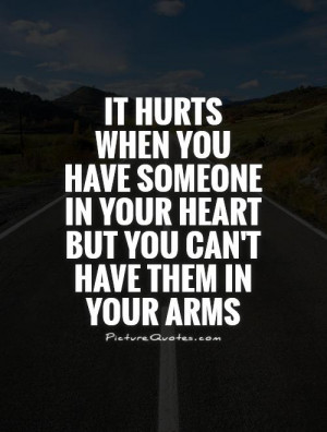 ... in your heart but you can't have them in your arms Picture Quote #1