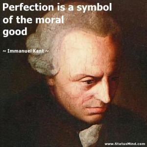... is a symbol of the moral good - Immanuel Kant Quotes - StatusMind.com