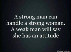 Only Weak Men See Attitude