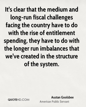 ... run imbalances that we've created in the structure of the system