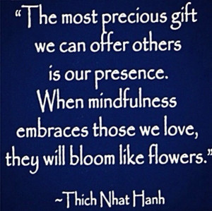 The most precious gift we can offer others is our presence. When ...