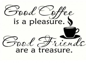 Coffee & good friends